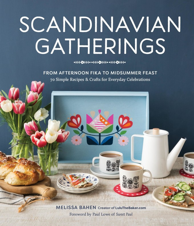 Scandinavian Gatherings: From Afternoon Fika to Midsummer Feast by Melissa Bahen