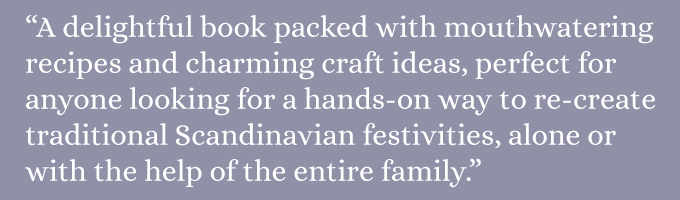 Scandinavian Gatherings: From Afternoon Fika to Midsummer Feast: 70 Simple Recipe & Crafts for Everyday Celebrations | available for pre-order now!