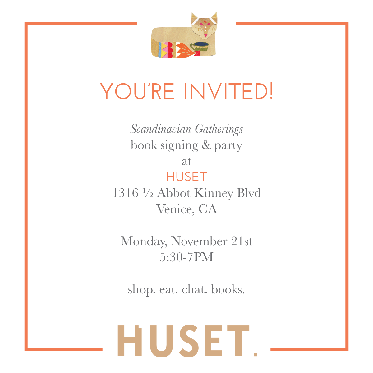 Scandinavian Gatherings book events: come shop, eat, and get signed copies of Scandinavian Gatherings at a book party on November 21st at HUSET in Venice, CA.