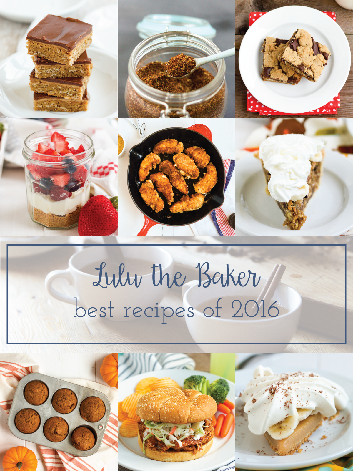 Your top 10 reader favorites of 2016 are on Lulu the Baker today! Bar cookies, pies, fried chicken, and more!